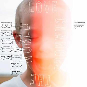 シアターブルック love changes the world